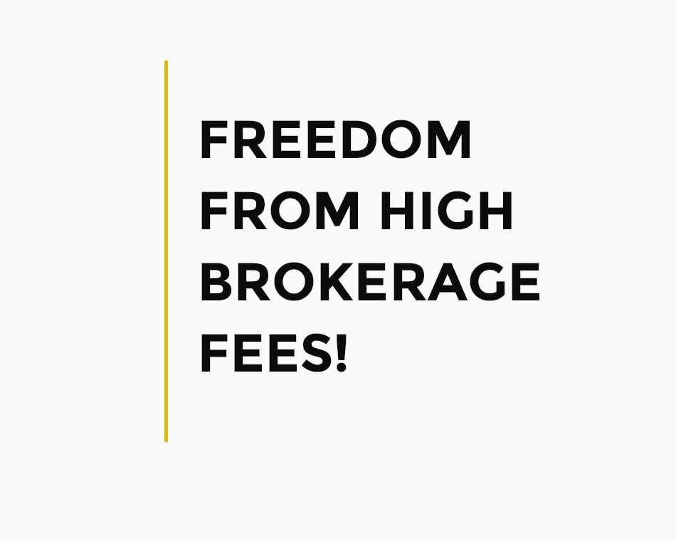 Freedom From High Brokerage Fees!
