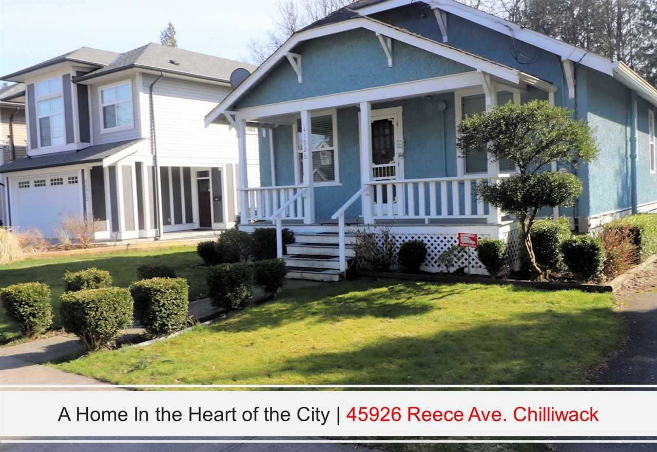 Main Photo: 45926 REECE Avenue in Chilliwack: Chilliwack N Yale-Well House for sale : MLS®# R2550320