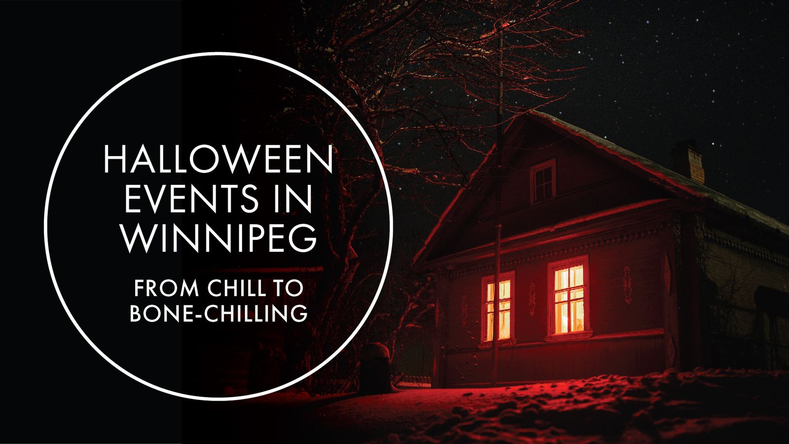 Halloween Events in Winnipeg: From Chill to Bone-Chilling!