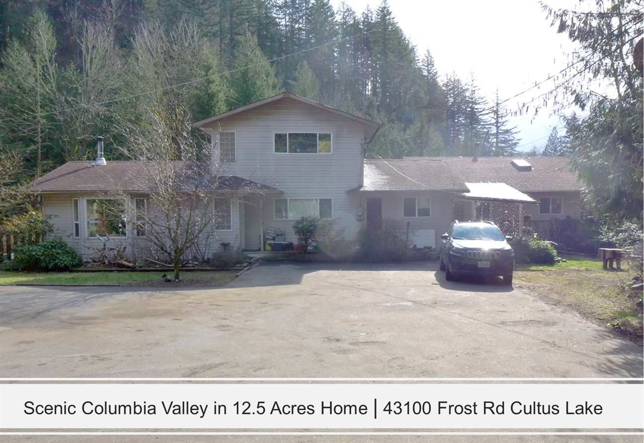Main Photo: 43100 FROST Road: Columbia Valley House for sale (Cultus Lake)  : MLS®# R2559391